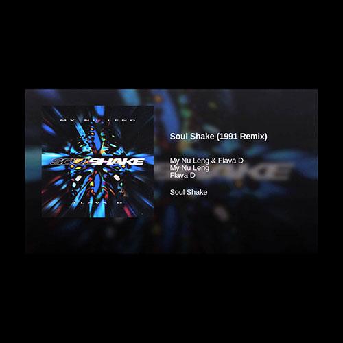 My Nu Leng & Flava D - Soul Shake (1991 Remix)