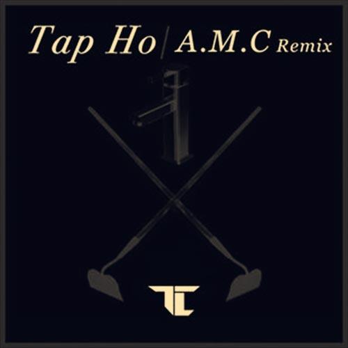 Tap Ho (A.M.C Remix)