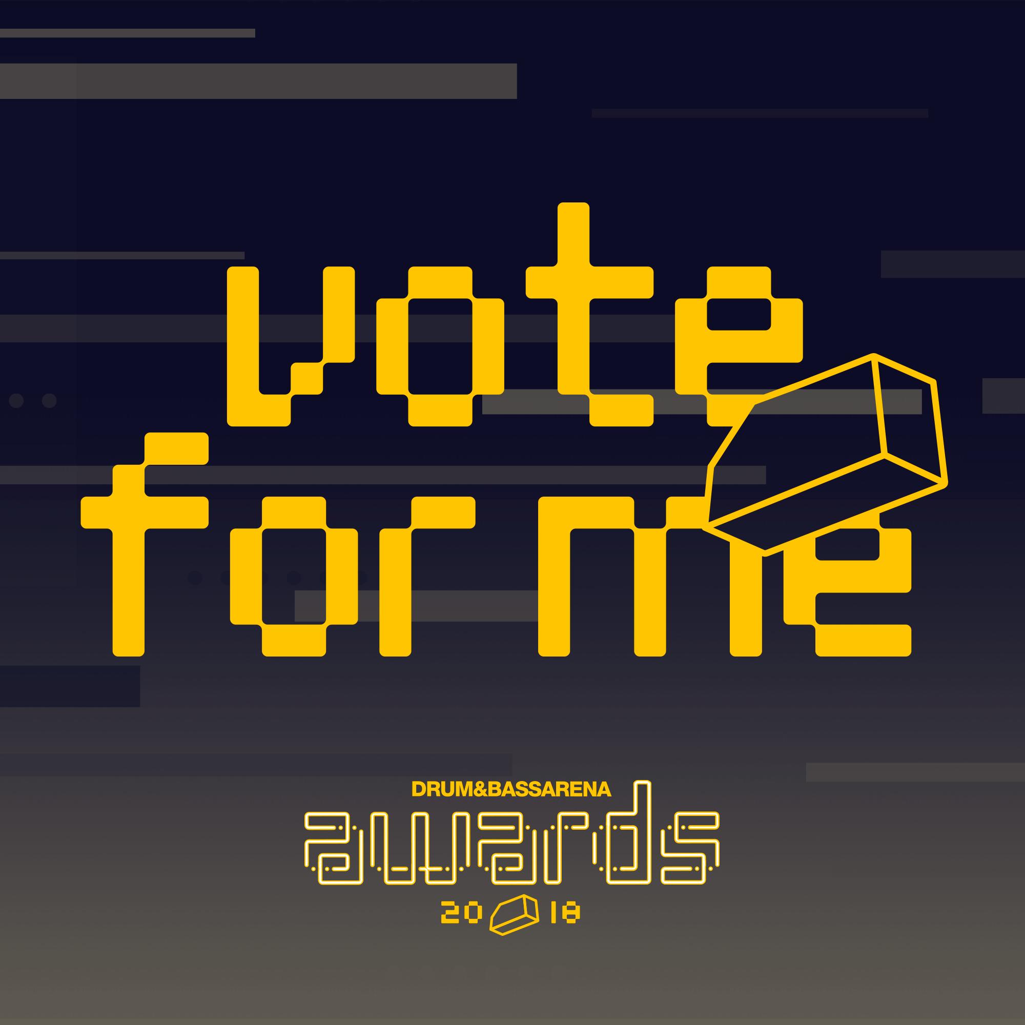 Vote For Me - Drum&BassArena Awards 2018