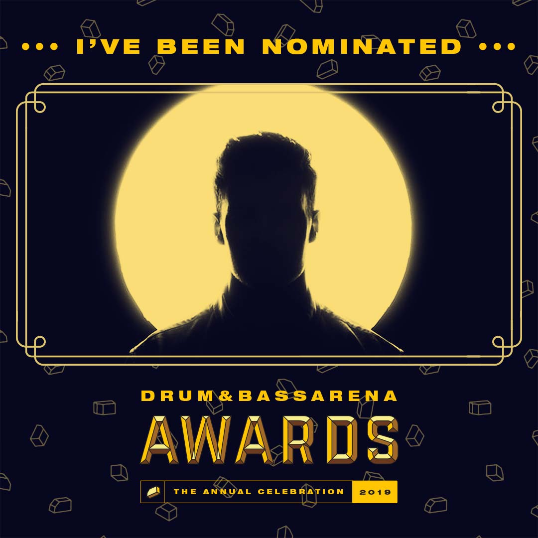 I've been nominated - Drum&BassArena Awards 2019